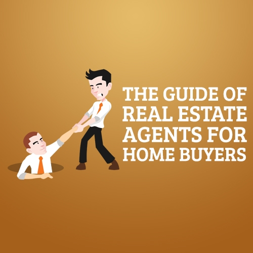 The Guide of Real Estate Agents for Home Buyers