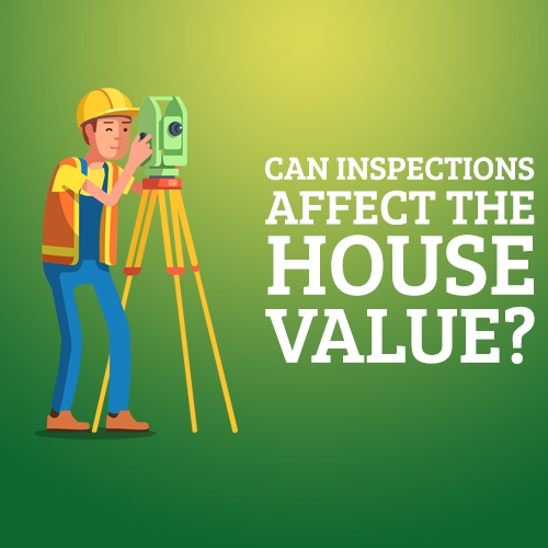 Can Inspections Affect the House Value?