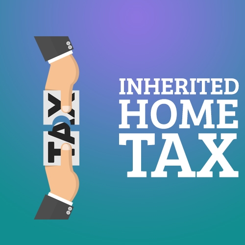 Inherited Home Tax