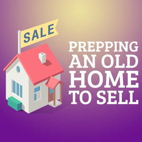 Prepping an Old Home to Sell