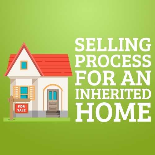 Selling Process for an Inherited Home