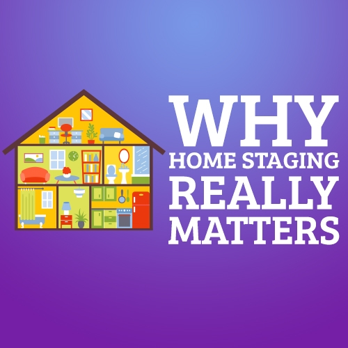 Why Home Staging Really Matters