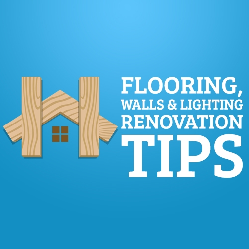 Flooring, Walls and Lighting Renovation Tips