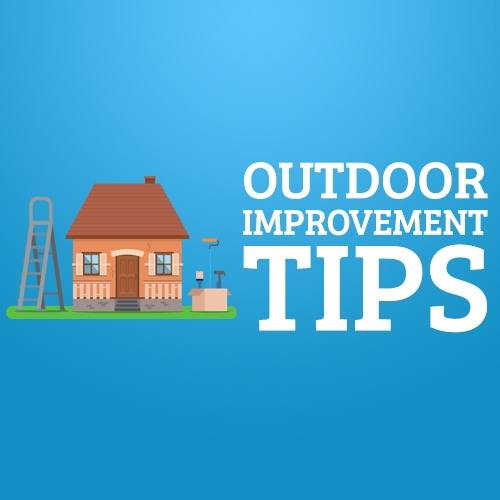 Outdoor Improvement Tips