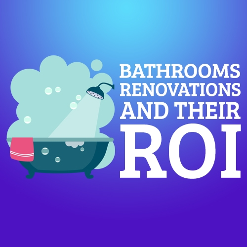 Bathrooms: Renovations and their ROI
