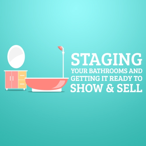 Staging Your Bathrooms and Getting It Ready To Show and Sell