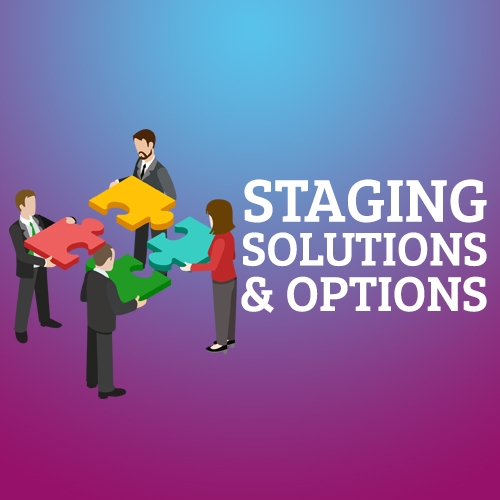 Staging Solutions and Options