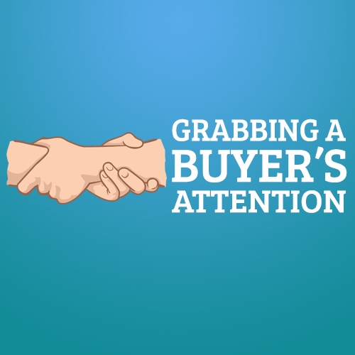 Grabbing A Buyer's Attention