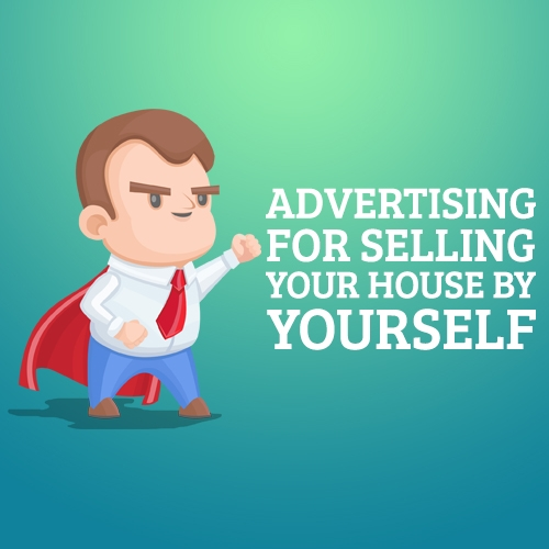 Advertising for Selling Your House by Yourself