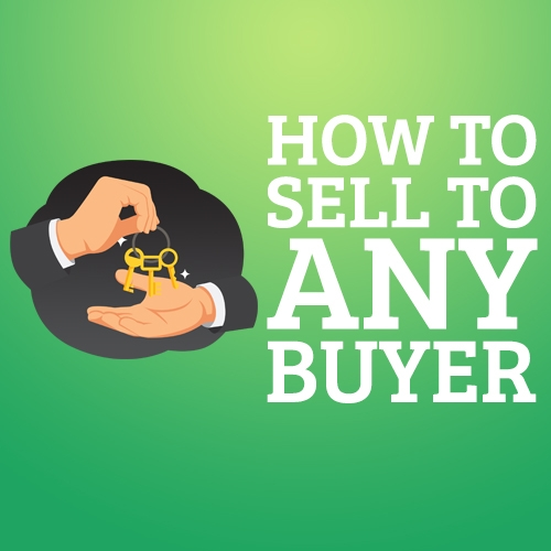 How to Sell to Any Buyer