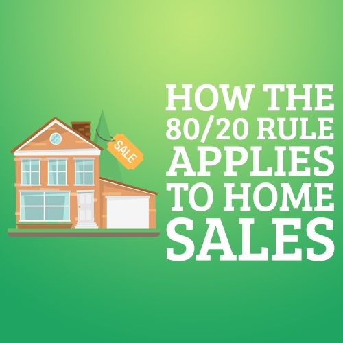 How the 80/20 Rule Applies to Home Sales