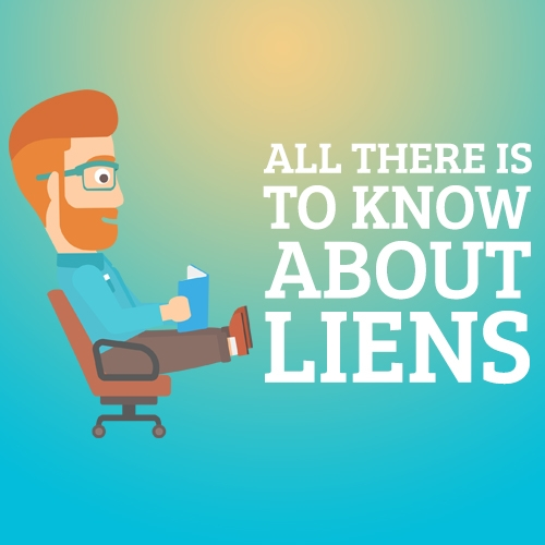 All There Is to Know About Liens
