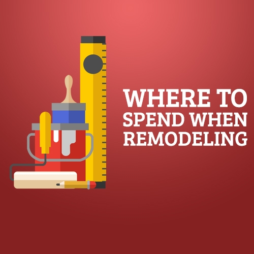 Where to Spend When Remodeling
