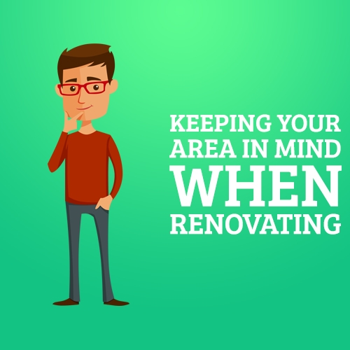 Keeping Your Area in Mind when Renovating