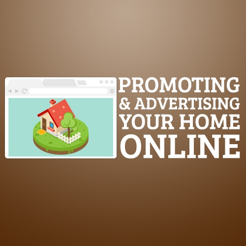 Promoting and Advertising Your Home Online